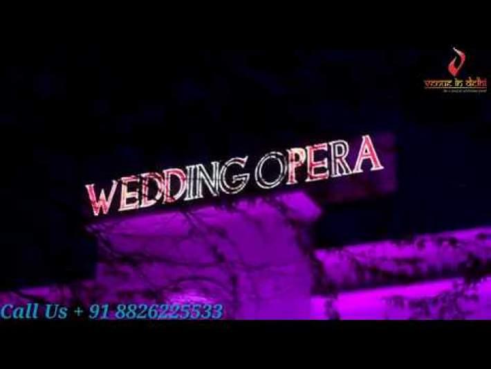 Wedding Opera | Biggest Banquet Hall in North Delhi | Wedding Banquet | VenueInDelhi