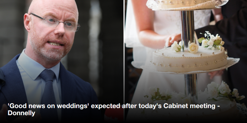 Good news on weddings expected after today's Cabinet meeting Donnellyk